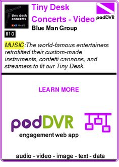 #MUSIC #PODCAST  Tiny Desk Concerts - Video    Blue Man Group    LISTEN...  https://podDVR.COM/?c=e0ed2b16-dd28-88be-56e3-742b65c85b4f