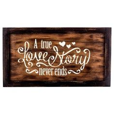 Rustic True Love Story Never Ends Wood Sign | Shop Hobby Lobby