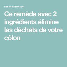 Ce remède avec 2 ingrédients élimine les déchets de votre côlon Syndrome De Raynaud, Colon, Purifier, Cleanse, Cancer, Nutrition, Wellness, Health And Beauty, Natural Remedies