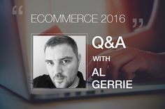 State of Ecommerce 2016: Q&A with Al Gerrie