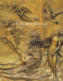 Il Paradiso ritrovato. Il restauro della porta del Ghiberti - A c. di  A. Giusti,  Editore: Mandragora 2015 -  IBS Ibs, Lorenzo Ghiberti, Painting, Painting Art, Paintings, Painted Canvas, Drawings