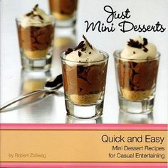 "Just Mini Desserts - Quick & Easy Mini Dessert Recipes ""Mini desserts are usually served in various 2 to 3 ounce containers or dessert dishes with a number of different desserts. Mini Desserts, Mini Dessert Recipes, Quick Easy Desserts, Party Desserts, Christmas Desserts, Just Desserts, Baby Food Recipes, Mexican Food Recipes, Delicious Desserts"