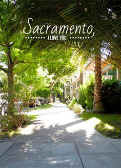 Sacramento, CA -- Love Letter + Travel Guide