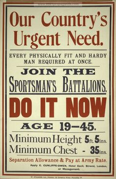 Our country's urgent need. Every physically fit and hardy man required at once. Join the Sportsman's Battalions. Do it now. Date Created/Published: London : s.n., 1915 | British WW1 Propaganda Poster
