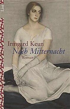 Nach Mitternacht: Roman von Irmgard Keun https://www.amazon.de/dp/3548601510/ref=cm_sw_r_pi_dp_x_6EBQxbJHPJ5KH