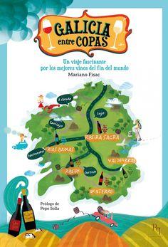 Galicia entre copas : un viaje fascinante por los mejores vinos del fin del mundo / Mariano Fisac ; prólogo de Pepe Solla. Hércules, 2015