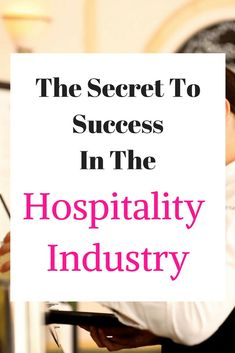 The Secret To Success In The Hospitality Industry
