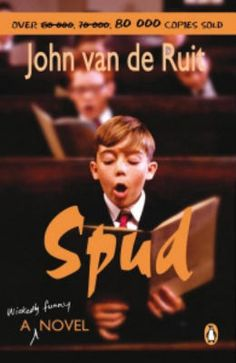 Spud By John van de Ruit Set in South Africa in the Spud Milton is about to start at a prestigious boarding school. His parents are embarras. English Reading, English Book, Love Reading, Good Books, Books To Read, My Books, Story Books, Books Vs Movies, Middle School Books