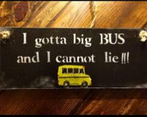 14x6 bus driver sign. Any color available,hung with rope or  sawtooth hanger. Handpainted and stenciled hanging sign