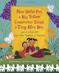 """How Dalia Put a Big Yellow Comforter Inside a Tiny Blue B... When Dalia learns about tzedakah, the Jewish tradition of charity and caring, she creates a tzedakah box where she can keep the money she's saved to help those in need.  Her little brother Yossi is curious about the Hebrew letters painted on the box. """"Are those letters magic?"""" he asks. They must be because Dalia tells him she's putting a big yellow comforter, a butterfly bush, and a banana cream pie inside"""