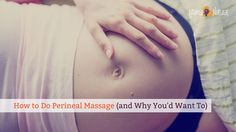 Perineal massage may help you avoid pain and tears to your perineum during childbirth. Here's how to do it, step by step, with video and photo guides.