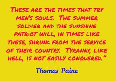 http://lawrencebland.com/thomas-paine-1776/#  These are the times that try men's souls.  The...