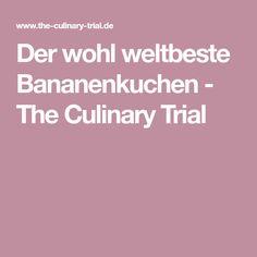 Der wohl weltbeste Bananenkuchen - The Culinary Trial