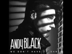 Andy BLACK - We Don't Have To Dance (NEW SONG 2016!!)