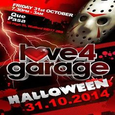 """Love 4 Garage """"Halloween Special"""" at Que Pasa Watford, 58 High Street, Watford, WD17 2BS, UK.On Oct 31, 2014 to Nov 01, 2014 at 7:30pm to 3:00am.Love 4 garage is back for a super scary Halloween party with nothing but the biggest names from the ukg scene such as the MC CREED the god father to garage This one definitely not to be missed so enjoy.Category: Nightlife  Price: £0  Artists: Jai D, Jason Mcevoy, Dj Sense, Lukey, Danny Sundance, Nyon, Frisky, Stoney G, Dj Jay-Es, Hybrid, P.K N"""
