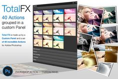 Total FX, an awesome set of 40 Photoshop actions on a custom panel.