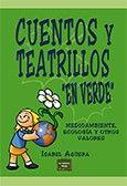 """CUENTOS Y TEATRILLOS """"EN VERDE"""": MEDIOAMBIENTE, ECOLOGÍA Y OTROS VALORES. Agüera Espejo-Saavedra, Isabel. Cuentos y obras de teatro divertidas para hacer llegar a los niños y jóvenes el enorme valor de conservar el planeta. De 10 a 12 años. Our Planet, Read More, Planets, Books, Madrid, Videos, Kids Psychology, Short Stories, Gift"""