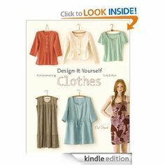 Amazon.com: Design-It-Yourself Clothes: Patternmaking Simplified eBook: Cal Patch: Books