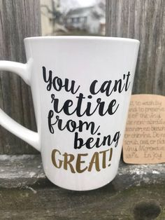 Excited to share the latest addition to my shop: LARGE 14 Ounce Tall Skinny Latte Coffee Mug Cup, Retirement Gift, You can't retire from being GREAT!