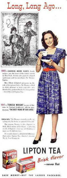 Lipton Tea print ad 'Long, Long Ago...' with actress Teresa Wright, comparing 1903 and 1947   (tie-in for film The Best Years of Our Lives)
