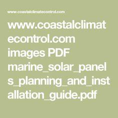 www.coastalclimatecontrol.com images PDF marine_solar_panels_planning_and_installation_guide.pdf