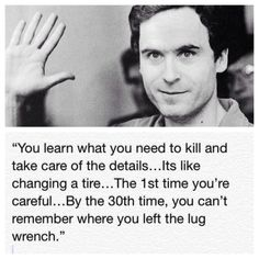 ted bundy quotes - Buscar con Google