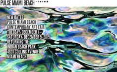 PULSE Miami Beach Contemporary Art Fair during Miami Art Week Dec.1-5, 2015 returning to: Indian Beach Park 4601 Collins Avenue #MiamiBeach --> www.pulse-art.com Downtown Miami, Basel, Art Fair, Miami Beach, Contemporary Art, Indian, Park, Artist, Artists