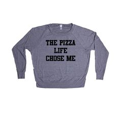 The Pizza Life Chose Me Pizza Maker Lover Tossing Cooking Eating Nom Nom Pizzatarian Pepperoni Cheese Funny SGAL1 Women's Raglan Longsleeve Shirt