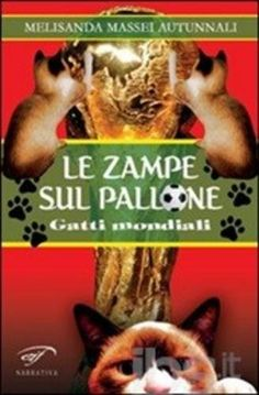 Le #zampe sul pallone. gatti mondiali editore Ass. culturale il foglio  ad Euro 12.75 in #Ass culturale il foglio #Libri narrativa italiana