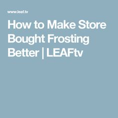 how to make store bought icing better