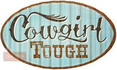 Placa Decorativa Cowgirl Tough    Placa Decorativa em metal. Placa a ser utilizada para decorar sua casa ao estilo western. Use sua criatividade e decore sua casa ao nosso estilo. As decorações disponíveis nas Lojas Cowboys é o que existe de mais novo no Decor Country.