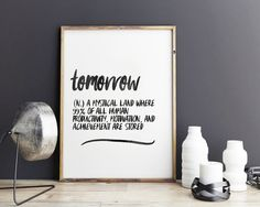 Tomorrow - definition art, Funny Quote prints, poster print, wall art, printable art, printable quotes, by GiveMeMeaning on Etsy