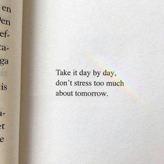 """""""Take it day by day. Don't stress too much about tomorrow."""" Source by katiekosocial The post 25 Great Quotes of Wisdom and Intellect – Motivational Quotes appeared first on Quotes Pin. Motivacional Quotes, Mood Quotes, Wisdom Quotes, Great Quotes, Positive Quotes, Life Quotes, Inspirational Quotes, Style Quotes, Short Quotes"""