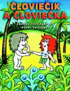 Človiečik a Človiečka (Zdenka Teisingerová a kolektív)