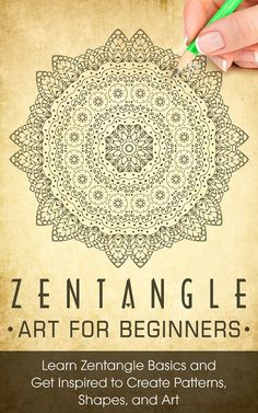 ZENTANGLE: Zentangle Art for Beginners - Learn Zentangle Basics and Get Inspired to Create Patterns, Shapes, and Art - Zentangle for Beginners (Zentangle, ... Basics, Zentangle Books) (English Edition) eBook: Nicole Boom: Amazon.fr: Boutique Kindle