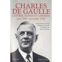 Lettres, notes et carnets : juin 1958-novembre 1970 / Charles de Gaulle ; présentés par Philippe de Gaulle ; et préfacés par Jean-Luc Barré - Paris : Robert Laffont, cop. 2010