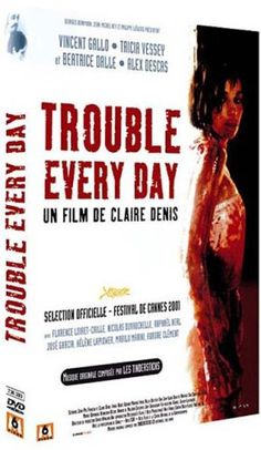 Trouble every day • Claire Denis