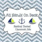 All hands on deck!!    Get your students motivated with the Nautical Classroom Job Chart!  Jobs Includes: Line Leader Door Holder Electrician Light...