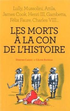 Les morts à la con de l'histoire: Amazon.fr: Dimitri Casali, Céline Bathias: Livres