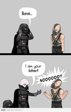 Bane.. I'm your father!