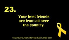 """""""Your best friends are from all over the country.""""  This still rings true to me having been a military-brat for my entire childhood - Leanne, MilitaryAvenue.com"""