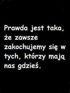 Moje życie to potwierdza :'( Real Life Quotes, Some Quotes, Daily Quotes, Best Quotes, Saving Quotes, Motivational Quotes, Inspirational Quotes, Fake Love, Note To Self