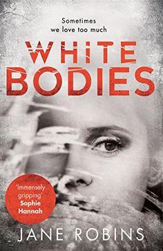 White Bodies by Jane Robins https://www.amazon.co.uk/dp/B06XBK2P6N/ref=cm_sw_r_pi_dp_U_x_RhboAbHKJ6RDW
