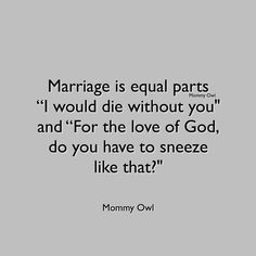 Cool and Funny Wedding and Marriage Quotes For The Happy Couple Funny Quotes, Life Quotes, Funny Memes, Funny Sarcasm, Marriage Humor, Funny Marriage Quotes, Mom Humor, Wife Humor, Nurse Humor