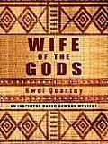 Wife of the Gods (Large Print) (Thorndike Reviewers' Choice) by Kwei J. Quartey: Lyrical and captivating, Kwei Quartey's debut novel brings to life the majesty and charm of Ghana-from the capital city of Accra to a small community where long-buried secrets are about to rise to the surface. In a shady grove outside the small town of Ketanu,...