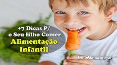 Alimentação Infantil Saudável - Cardápio Saudável e +7 Dicas Para o Seu filho Comer...  [ Veja+ ]  Acesse: http://boaalimentacao.com/alimentacao-infantil-saudavel-7-dicas-para-o-seu-filho-comer/ Se você gostar, compartilhe e Ajude os Amigos...