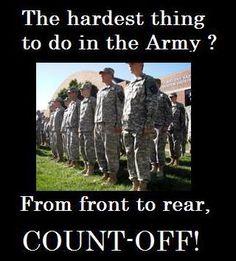 Army humor Freaking seems that way