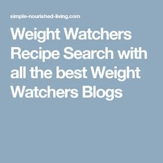 Weight Watchers Recipe Search with all the best Weight Watchers Blogs