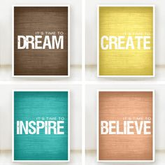 Its Time To Inspire, Believe, Create and Dream - Inspirational Prints - Set of 4 - 8x10 Posters - Teal, Orange, Yellow and Brown. $40.00, via Etsy. Love these colors together!