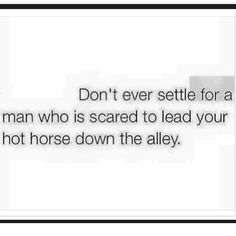 My guy doesn't have the horse bug, but he'll at least lead her even if he really doesn't know what he's doing. Equine Quotes, Equestrian Quotes, Horse Quotes, Equestrian Problems, Son Quotes, Baby Quotes, Family Quotes, Girl Quotes, Barrel Racing Quotes